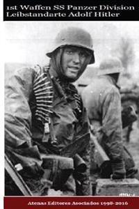"""1st Waffen SS Panzer Division """"Leibstandarte Adolf Hitler"""""""