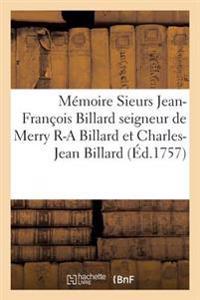 M�moire Sieurs Jean-Fran�ois Billard Seigneur de Merry Romain-Andr� Billard Et Charles-Jean Billard