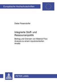 Integrierte Stoff- Und Ressourcenpolitik: Beitrag Und Grenzen Von Material Flow Analysis Zu Einem Inputorientierten Ansatz