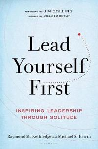 Lead Yourself First: Inspiring Leadership Through Solitude
