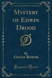 Mystery of Edwin Drood, Vol. 2 (Classic Reprint)