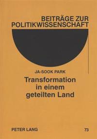 Transformation in Einem Geteilten Land: Vom Marxistisch-Leninistischen System Der Ddr Zum Freiheitlich-Demokratischen System Der Brd. 9. November 1989