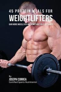 45 Protein Meals for Weightlifters