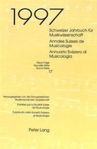 Schweizer Jahrbuch Fuer Musikwissenschaft. Annales Suisses de Musicologie. Annuario Svizzero Di Musicologia: Neue Folge / Nouvelle Serie / Nuova Serie