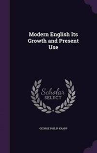 Modern English, Its Growth and Present Use
