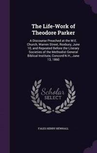 The Life-Work of Theodore Parker