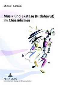 Musik Und Ekstase (Hitlahavut) Im Chassidismus