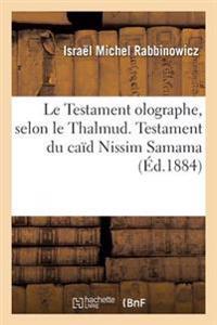 Le Testament Olographe, Selon Le Thalmud. Observations Du Dr Rabbinowicz Concernant Le Testament