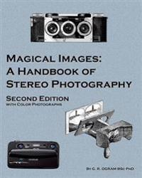 Magical Images (Color): A Handbook of Stereo Photography