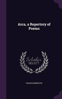 Arca, a Repertory of Poems