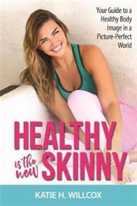 Healthy Is the New Skinny