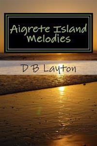 Aigrete Island Melodies