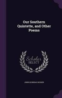 Our Southern Quintette, and Other Poems