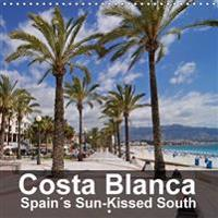Costa Blanca Spain's Sun-Kissed South 2017