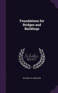 Foundations for Bridges and Buildings