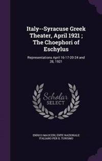 Italy--Syracuse Greek Theater, April 1921; The Choephori of Eschylus