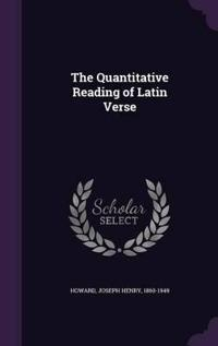 The Quantitative Reading of Latin Verse