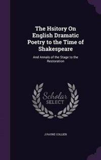 The Hsitory on English Dramatic Poetry to the Time of Shakespeare