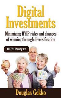 Digital Investments: The Pension of the Future: Minimizing Hyip Risks and Chances of Winning Through Diversification
