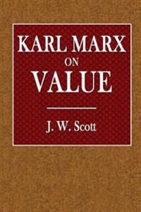 Karl Marx on Value