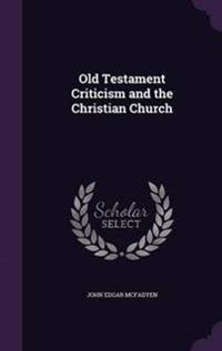 Old Testament Criticism and the Christian Church