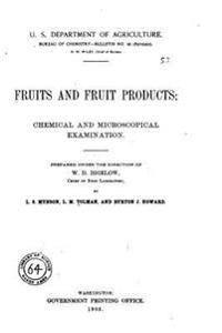 Fruits and Fruit Products, Chemical and Microscopical Examination