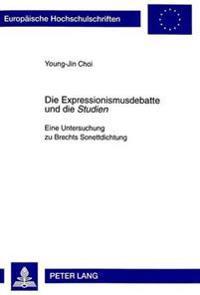 Die Expressionismusdebatte Und Die Studien: Eine Untersuchung Zu Brechts Sonettdichtung