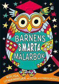 Barnens smarta målarbok : roliga utmaningar att lösa och färglägga