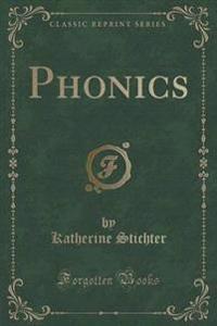 Phonics (Classic Reprint)