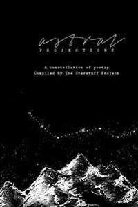 Astral Projections: A Constellation of Poetry