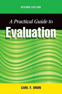 A Practical Guide to Evaluation