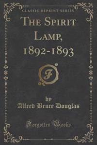 The Spirit Lamp, 1892-1893 (Classic Reprint)