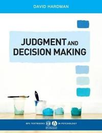 Judgment and Decision Making: Psychological Perspectives