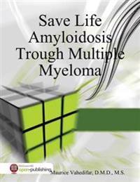 Save Life Amyloidosis Trough Multiple Myeloma
