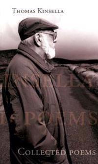 Thomas Kinsella: Collected Poems, 1956-2001