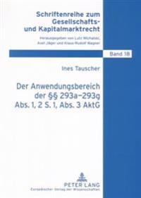 Der Anwendungsbereich Der §§ 293a-293g Abs. 1, 2 S. 1, Abs. 3 Aktg: In Einstufigen Vertraglichen Unternehmensverbindungen