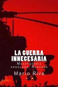 La Guerra Innecesaria: Mesopotamia Angolana, Ruacana
