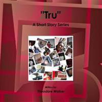 Tru: A Short Story Series