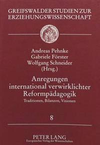 Anregungen International Verwirklichter Reformpaedagogik: Traditionen, Bilanzen, Visionen