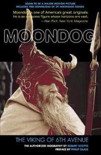 Moondog: The Viking of 6th Avenue: The Authorized Biography