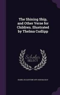 The Shining Ship, and Other Verse for Children. Illustrated by Thelma Cudlipp