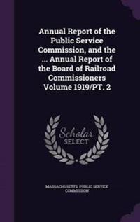 dd93e120c66 annual-report-of-the-public-service-commission-and-the-annual-report-of-the-board-of-railroad-commissioners-volume-1919pt-2.jpg
