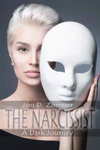 The Narcissist: A Dark Journey