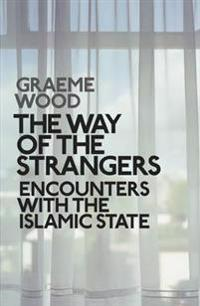 Way of the strangers - encounters with the islamic state