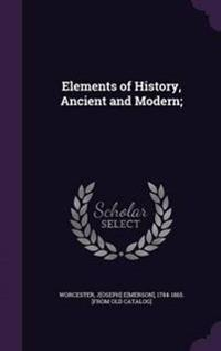 Elements of History, Ancient and Modern;