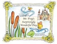 Mr. Frog's Surprisingly Wonderful Day