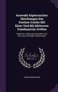 Auswahl Algebraischer Gleichungen Des Zweiten Grades Mit Einer Und Mit Mehreren Unbekannten Grossen