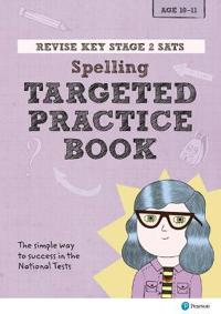 REVISE Key Stage 2 SATs English - Spelling - Targeted Practice