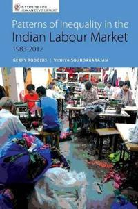 Patterns of Inequality in the Indian Labour Market