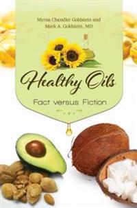 Healthy Oils: Fact versus Fiction
